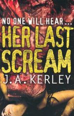 Her Last Scream : No one will hear... - Jack Kerley