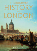 The Times History of London (Text Only) - Hugh Clout