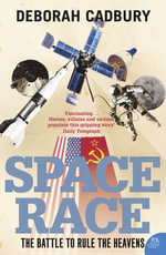 Space Race : The Battle to Rule the Heavens (text only edition) - Deborah Cadbury
