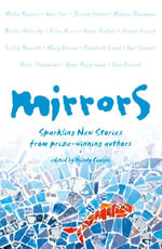 Mirrors : Sparkling new stories from prize-winning authors