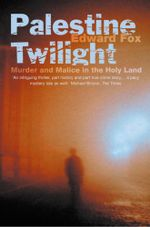 Palestine Twilight : The Murder of Dr Glock and the Archaeology of the Holy Land (Text Only) - Edward Fox