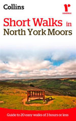 Ramblers Short Walks in the North York Moors : Guide to 20 Easy Walks of 3 Hours or Less - Collins Maps