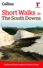 Ramblers Short Walks in the South Downs : Guide to 20 Easy Walks of 3 Hours or Less - Collins Maps