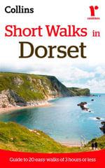 Ramblers Short Walks in Dorset : Guide to 20 Easy Walks of 3 Hours or Less - Collins Maps