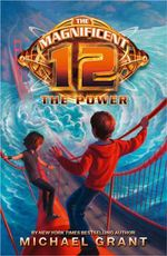 The Power : Magnificent 12 - Michael Grant