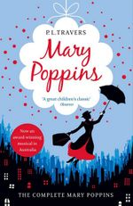 Mary Poppins : The Complete Collection - P. L. Travers