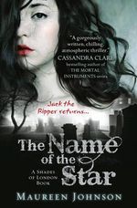 The Name of the Star : Shades of London - Maureen Johnson