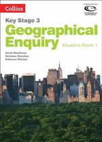Geography Key Stage 3 - Collins Geographical Enquiry : Student Book 1 - David Weatherly