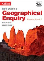 Geography Key Stage 3 - Collins Geographical Enquiry : Student Book 3 - David Weatherly