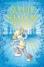 The Icicle Imps : Sophie and the Shadow Woods Series : Book 5 - Linda Chapman
