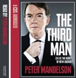 The Third Man : Life at the Heart of New Labour - AUDIO CD - Peter Mandelson