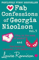 Fab Confessions of Georgia Nicolson : Stop in the Name of Pants! / Are These My Basoomas I See Before Me? - Louise Rennison