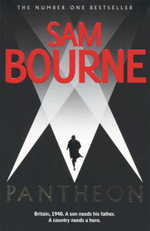 Pantheon : Britain, 1940. A Son Needs His Father. A Country Needs a Hero. - Sam Bourne