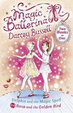 Delphie and the Magic Spell / Rosa and the Golden Bird (2-in-1) : Two Books in One - Darcey Bussell