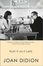 Play it as it Lays - Joan Didion