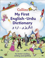 Collins My First English-English-Urdu Dictionary : Plus Unique Survival Guide