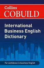 Collins CoBuild International Business English Dictionary - .