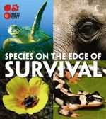 Species on the Edge of Survival : 365 of the World's Most at Risk Species - IUCN Red List