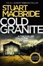 Cold Granite : Logan McRae Series : Book 1 - Stuart MacBride
