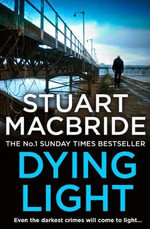 Dying Light : Logan McRae - Stuart MacBride