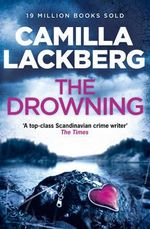 The Drowning - Order Your Signed Copy!* : Detective Patrik Hedstrom Novels : Book 6 - Camilla Lackberg