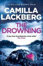 The Drowning : Detective Patrik Hedstrom Novels : Book 6 - Camilla Lackberg