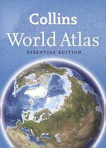 World Atlas : Essential Edition - Collins Maps