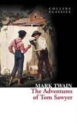 The Adventures of Tom Sawyer : Collins Classics - Mark Twain