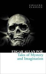 Tales of Mystery and Imagination : Collins Classics - Edgar Allan Poe