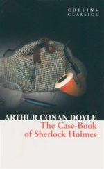 The Casebook Of Sherlock Holmes : Collins Classics - Arthur Conan Doyle