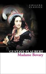 Madame Bovary : Collins Classics - Gustave Flaubert
