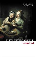 Cranford : Collins Classics - Elizabeth Cleghorn Gaskell