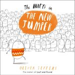 The Hueys in The New Jumper : The Hueys : Book 1 - Oliver Jeffers