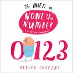 The Hueys in None the Number : A Counting Adventure : The Hueys : Book 3 - Oliver Jeffers