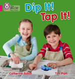 Dip It! Tap It!: Pink A/Band 01a : Band 01a/Pink A - Catherine Baker