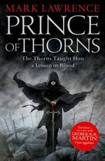 Prince of Thorns : Broken Empire: Book 1 - Mark Lawrence