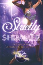 Strictly Shimmer : Strictly Come Dancing Novels - Amanda Roberts