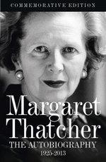 Margaret Thatcher : The Autobiography - Margaret Thatcher