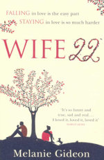 Wife 22 : Falling in love is the easy part. Staying in love is so much harder - Melanie Gideon