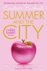 Summer and the City (The Carrie Diaries, Book 2) : The Carrie Diaries - Candace Bushnell