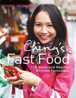 Ching's Fast Food : 110 Quick and Healthy Chinese Favourites - Ching-He Huang