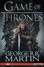 A Game of Thrones (TV Tie-in Edition) : Song of Ice and Fire : Book 1 - George Martin