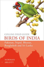 Collins Field Guide - Birds of India : Collins Field Guide - Norman Arlott