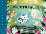 The Octonauts and the Great Ghost Reef : Octonauts Series - Octonauts