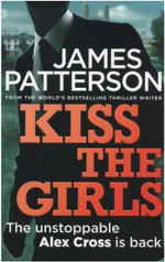 Kiss the Girls : Alex Cross : Book 2 - James Patterson