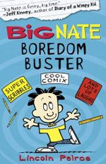 Big Nate Boredom Buster  : Big Nate - Lincoln Peirce