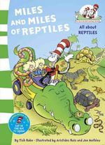Miles and Miles of Reptiles : The Cat in the Hat's Learning Library - Dr. Seuss