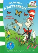 My Oh My, a Butterfly : The Cat in the Hat's Learning Library - Dr. Seuss