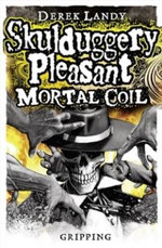 Mortal Coil : Skulduggery Pleasant Series : Book 5 - Derek Landy