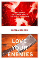 Love Your Enemies - Nicola Barker
